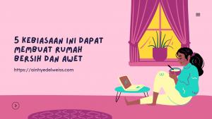 5 Kebiasaan Positif Dapat Membersihkan Rumah